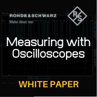 Rohde & Schwarz: Measuring with Oscilloscopes