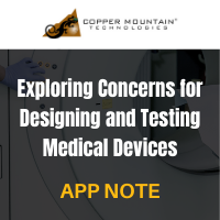 Copper Mountain Technologies: Exploring Concerns for Designing and Testing Medical Devices