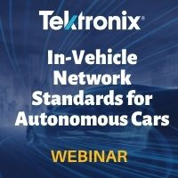 Tektronix: Automotive Next Generation In-Vehicle Network Standards for Autonomous Cars and Infotainment Systems